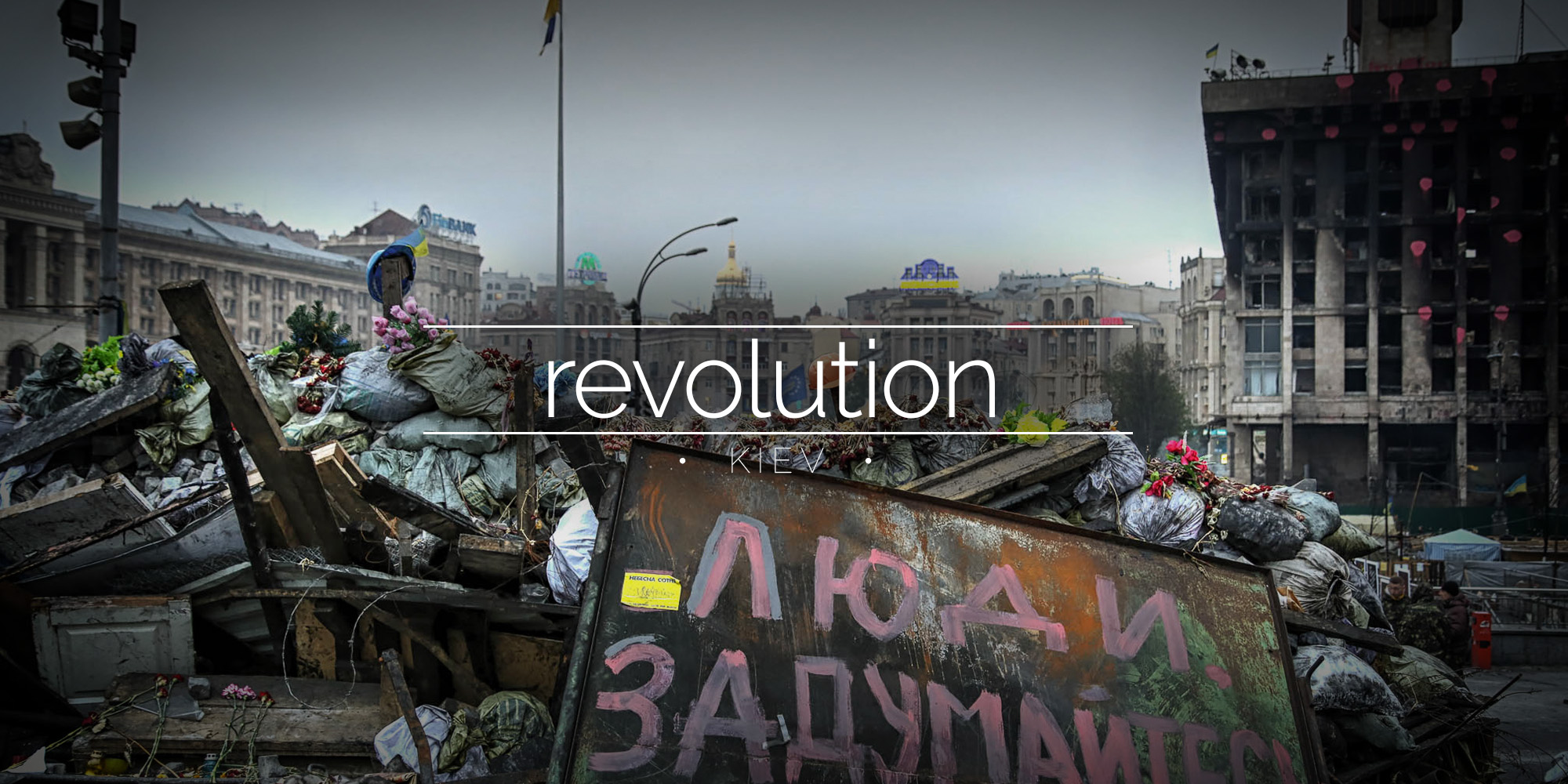The Revolution - Kiev, Ukraine