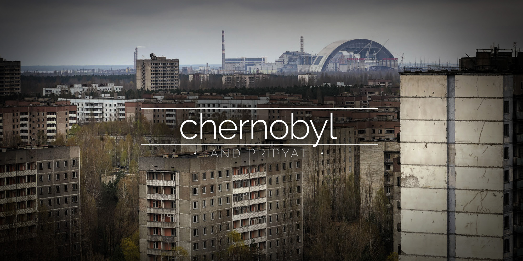Chernobyl and Pripyat