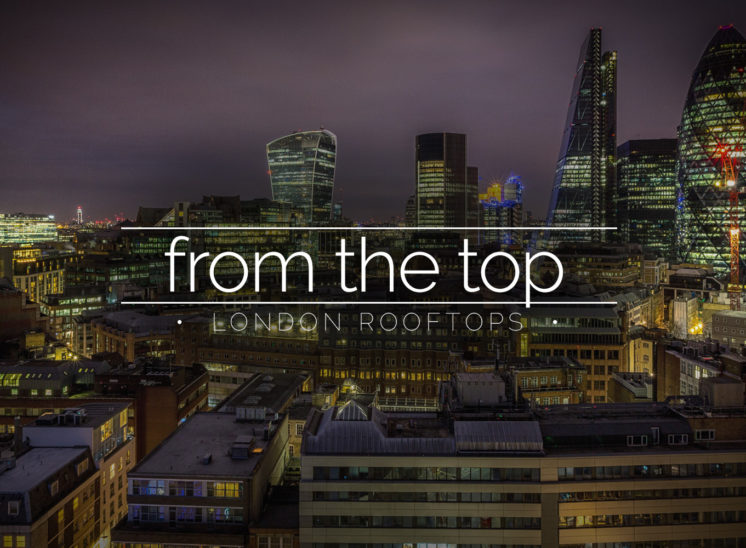 Take it from the top - London Rooftops