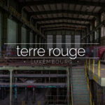 Terre Rouge and Central Thermique, Luxembourg